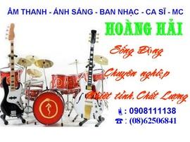 Ban nhạc - Dàn nhạc sống, Âm thanh, Ánh sáng, ca sĩ, MC... 0908111138 Mr Hải