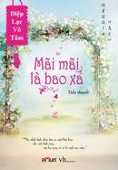 Tp. Hà Nội: Truyện Valentine: Yêu- mất (Gào), Hủ nữ gaga, Mãi mãi là bao xa, K thể quên e CL1103336