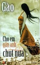 Tp. Hồ Chí Minh: Truyện ngắn: Cho em gần anh thêm chút nữa CL1004209