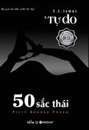 Tp. Hồ Chí Minh: 50 Sắc Thái - Tập 3: Tự Do CL1184202