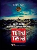 Tp. Hồ Chí Minh: Tử Thư Tây Hạ - Tập 3: Biên Giới Không Bóng Người CL1188969
