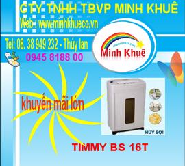 bán máy huỷ giấy timmy BS 16T huỷ sợi + CD giá ưu đãi 38949231