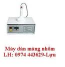 Tp. Hà Nội: Bán máy dán màng seal, máy dán màng nhôm, máy ép màng nhôm, máy dán miệng chai CL1195898P2