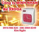 Bến Tre: Máy thẻ giấy RJ 2200A/ 2200N lắp đặt tại Bến Tre, giá rẻ. Lh:0916986820 Ms. Ngân CL1218783P6