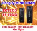 Khánh Hòa: Máy chấm công ZKTECO TF-1700 giá tốt, lắp đặt tại Khánh Hòa. Lh:0916986820 Ngân CL1218814