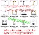 Tp. Hà Nội: Đèn giữ nhiệt Buffet- Đèn hâm nóng thức ăn toàn quốc CL1596324