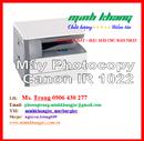 Tp. Hồ Chí Minh: Máy photocopy CANON IR 1022, CANON IR-1022 đã qua sử dụng giá siêu tốt CL1593614