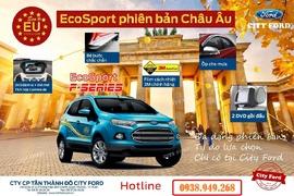 Ford Ecosport Phiên Bản Châu Âu - Duy nhất tại City Ford