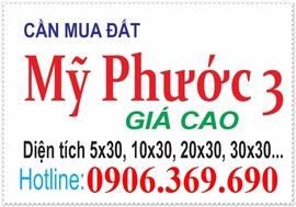 Thu mua đất Mỹ Phước 3 Bình Dương giá cao, HOTLINE: 0906. 369. 690