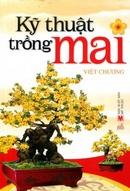 Tp. Hồ Chí Minh: Kỹ Thuật Trồng Mai - Nxb Mỹ thuật - Tái bản 02/ 2013 CAT236_239