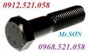 Tp. Hà Nội: Bu lông 10. 9,8. 8 bán hà nội rẻ 0913. 521. 058 bu lông kết cấu cấp bền 8. 8 CL1648656P4