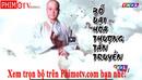 Bến Tre: Phim bố địa hòa thượng tân truyền trọn bộ THVL1 CL1654256