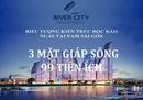 Tp. Hồ Chí Minh: .*$. . RIVER CITY Q. 7, 1. 39 TỶ -2PN, TT 1%, 3 MT SÔNG CL1656687