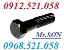 Tp. Hà Nội: 0913. 521. 058 bán Bu Lông 10. 9,8. 8,4. 8 và bu lông Inox 201,304 Hà Nội CL1687196P10