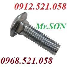 Sơn BOLT 0968.521.058 bán bu lông đầu tròn cổ vuông Thép và INOX Hà Nội