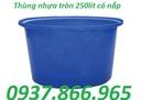 Tp. Hà Nội: thùng nhựa tròn 250lit giá rẻ, thùng nhựa dung tích lớn, thùng nhựa công nghiệp CL1698731