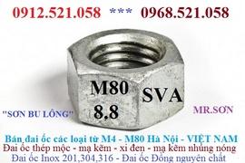 Bán Đai ốc thép M80,M72,M64,M56,M48,M42 Hà Nội 0913.521.058 Bu Lông 8.8
