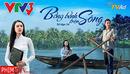 Bắc Ninh: phim bồng bềnh trên sông trên vtv3 phim miền tây CL1699966